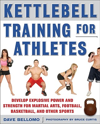 Kettlebell Training for Athletes By Bellomo, Dave/ Curtis, Bruce (PHT)